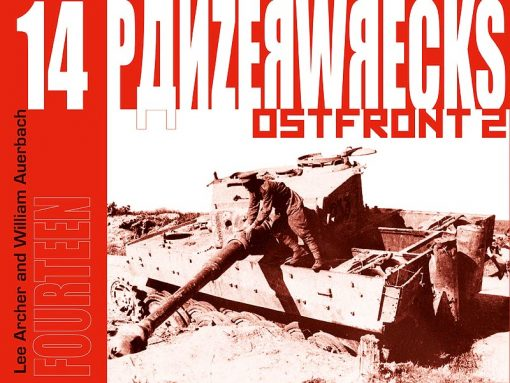 Panzerwrecks 14: Ostfront 2 - WW2 Panzer book. Tiger