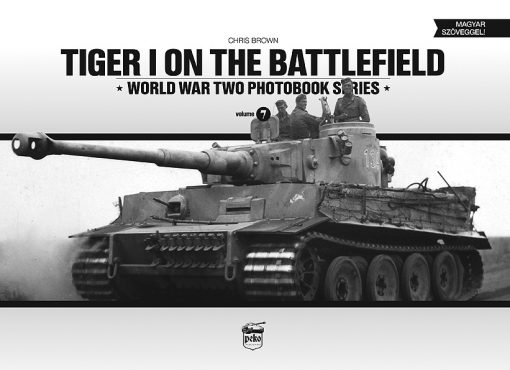Tiger I on the Battlefield - WW2 Tiger tank book