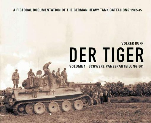 Der Tiger Vol.1 - s.Pz.Abt 501 Tiger tank book