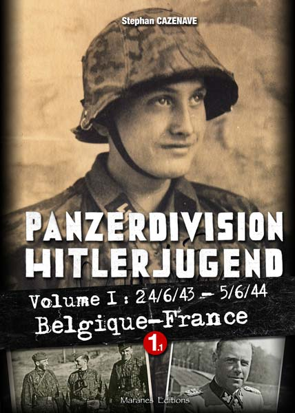 Panzerdivision Hitlerjugend Vol.1: 24/6/43- 5/6/44. Belgique-France