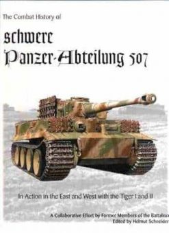 The Combat History of schwere Panzer-Abteilung 507