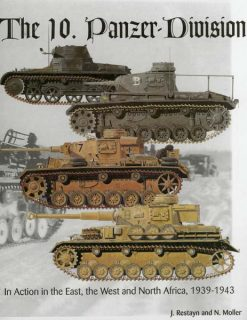 The 10 Panzer Division: In Action in the East, West and North Africa, 1939-1943