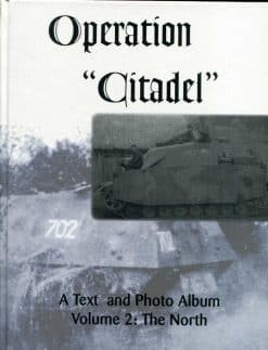Operation 'Citadel': A Text and Photo Album, Volume 2: The North