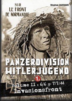 Panzerdivision Hitlerjugend Vol.1.2: 6/6/44 - 7/7/44. Invasionsfront