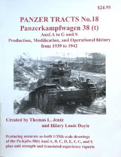 Panzer Tracts No.18 - Panzerkampwagen 38(t) Ausf.A to G and S. Production, Modification, and Operational History from 1939 to 1942