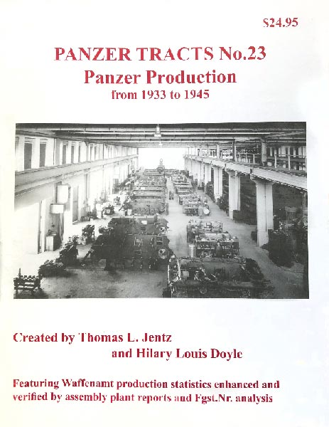 Panzer Tracts No.23 - Panzer Production 1933 to 1945