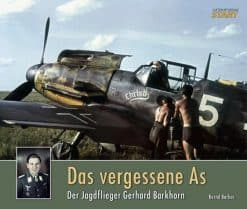 The Forgotten Ace (Das vergessene As): Fighter Pilot Gerhard Barkhorn