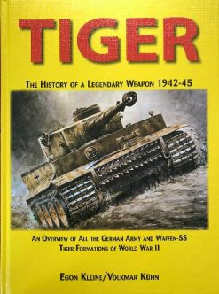 Tiger: The History of a Legendary Weapon