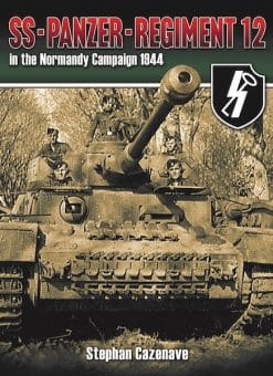 SS-Panzer-Regiment 12 in the Normandy Campaign 1944
