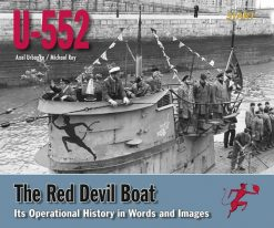 U-552 - The Red Devil Boat: Its Operational History in Words and Images