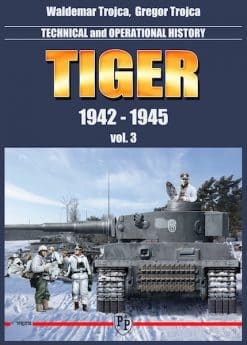 Technical & Operational History Tiger Vol.3 1942-1945