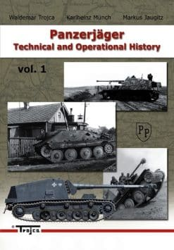 Panzerjäger Technical and Operational History Vol.1