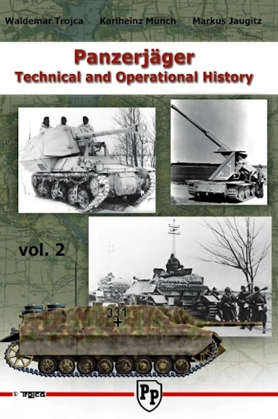 Panzerjäger Technical and Operational History Vol.2