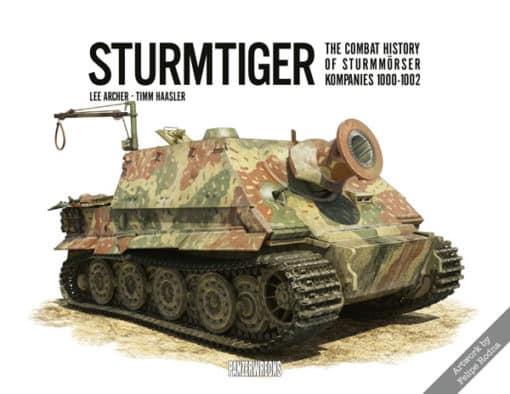 Sturmtiger: The Combat History of Sturmmörser Kompanies 1000-1002