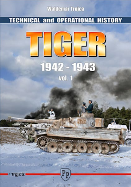 Technical & Operational History Tiger 1942-1943 Vol.1
