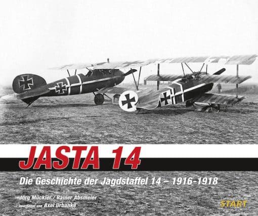 Jasta 14: Die Geschichte der Jagdstaffel 14 - 1916-1918