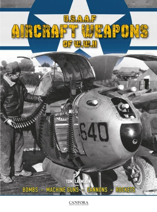 USAAF Aircraft Weapons of WWII