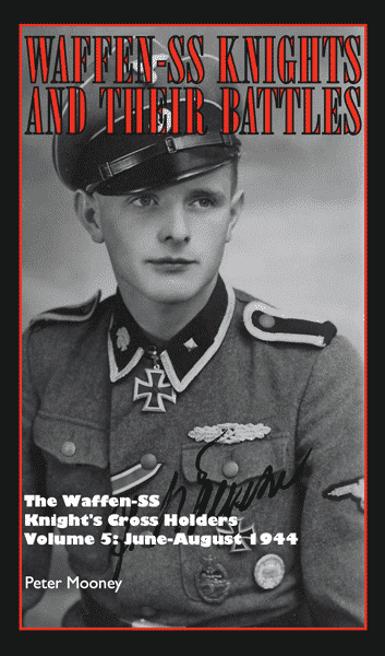 Waffen-SS Knights and their Battles - Volume 5: June to August 1944