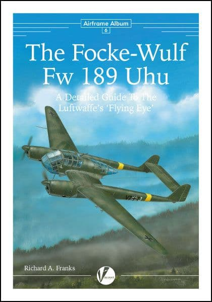 The Focke-Wulf Fw 189 Uhu -A Detailed Guide to the Luftwaffe's 'Flying Eye'