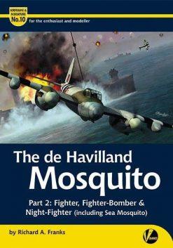 The de Havilland Mosquito -Part 2: Fighter variants (inc. Sea Mosquito)