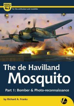 The de Havilland Mosquito - Part 1: Bomber & Photo-reconnaissance