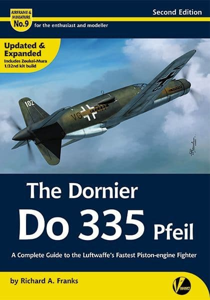 The Dornier Do 335 Pfeil - A Complete Guide To The Luftwaffe's Fastest Piston-engine Fighter