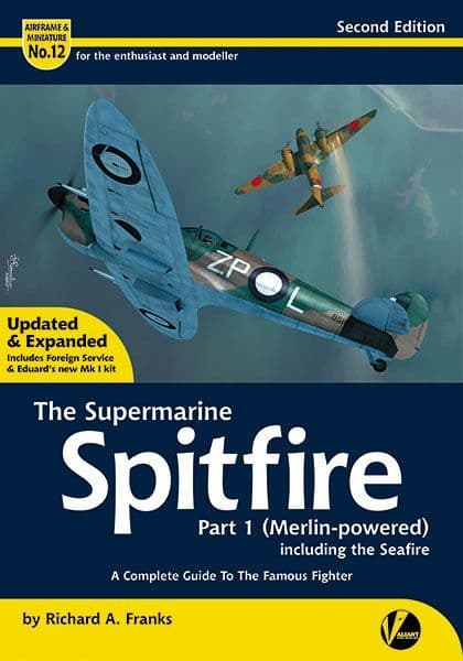 The SupermarineSpitfire - Part 1: Second Edition