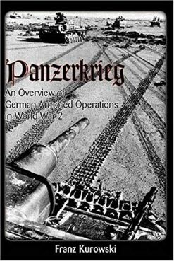 Panzerkrieg: An Overview of German Armored Operations in World War 2