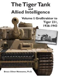 The Tiger Tank and Allied Intelligence Volume 1: Grosstraktor to Tiger 231, 1926-1943