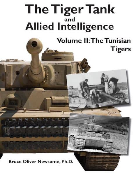 The Tiger Tank and Allied Intelligence Volume 2: The Tunisian Tigers
