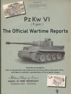 PzKw. VI Tiger Tank: The Official Wartime Reports