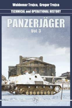 Panzerjäger - Technical and Operational History Vol.3
