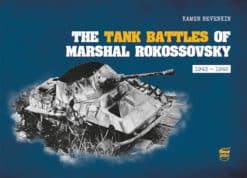 The Tank Battles of Marshal Rokossovsky: 1943-1945