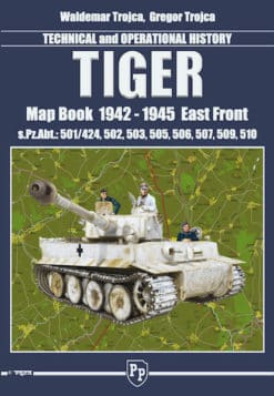 Tiger - Map Book 1942 - 1945 East Front - Technical and Operational History